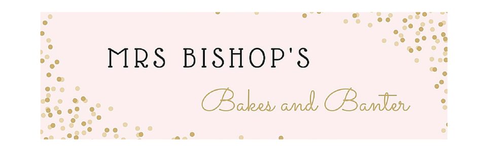 Mrs Bishop's Bakes and Banter