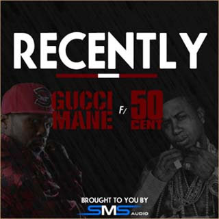 Gucci Mane - Recently ft. 50 Cent Lyrics | Letras | Lirik | Tekst | Text | Testo | Paroles - Source: musicjuzz.blogspot.com