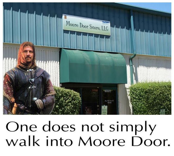 One Does Not Simply, Walk Into Moore Door
