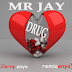 SNM MUSIC:MR JAY- DRUG