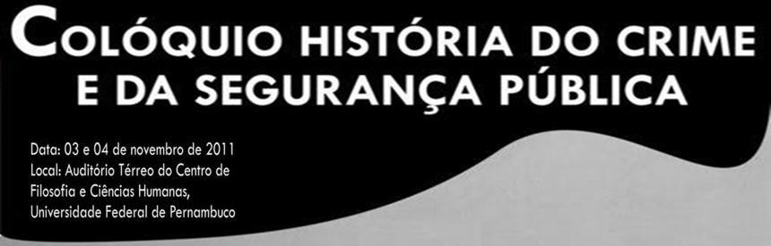 Colóquio História do Crime e da Segurança Pública