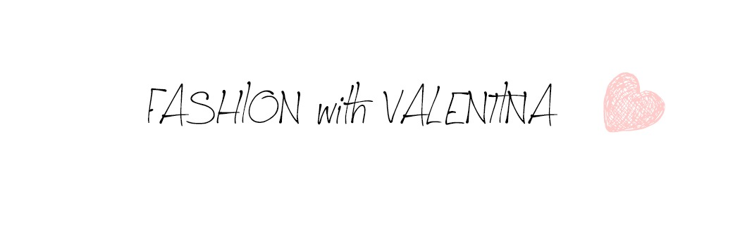 FASHION with VALENTINA