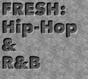 Fresh: Hip-Hop & R&B