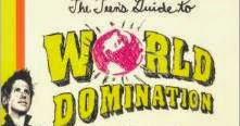 Opinion Slackers guide to world domination agree, this