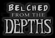 Belched from the Depths