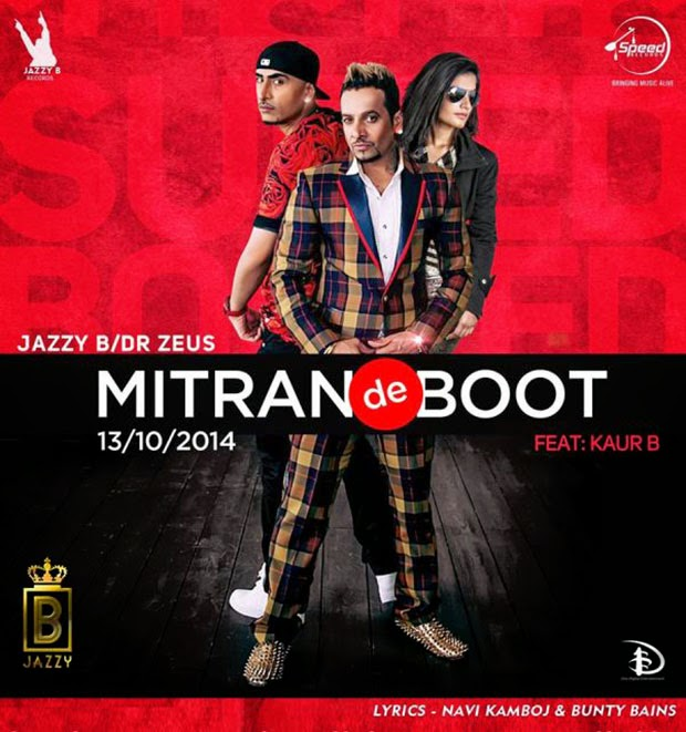 Mitran De Boot Jazzy B Ft Kaur B, Dr Zeus