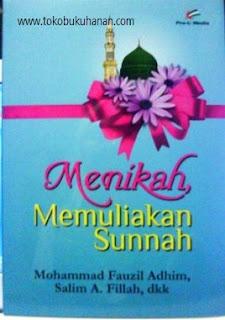 buku menikah memuliakan sunnah Fauzil Adhim dan Salim A Fillah