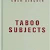 Taboo Subjects: Race, Sex, and Psychoanalysis by Gwen Bergner