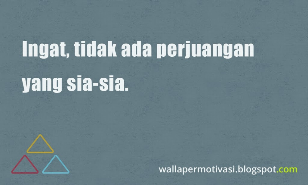 kata bijak motivasi tidak ada perjuangan yang sia sia