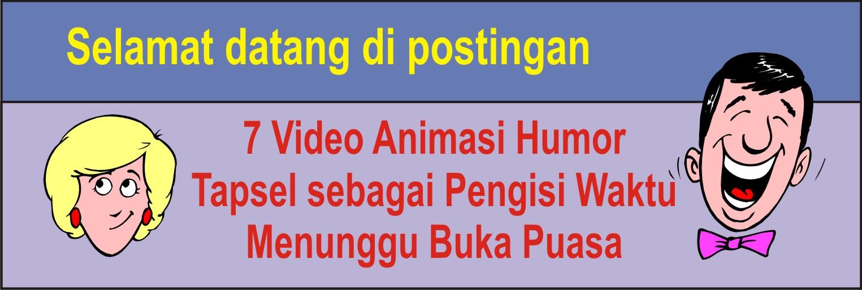 Video Animasi Humor Tapsel sebagai Pengisi Waktu Menunggu Buka Puasa