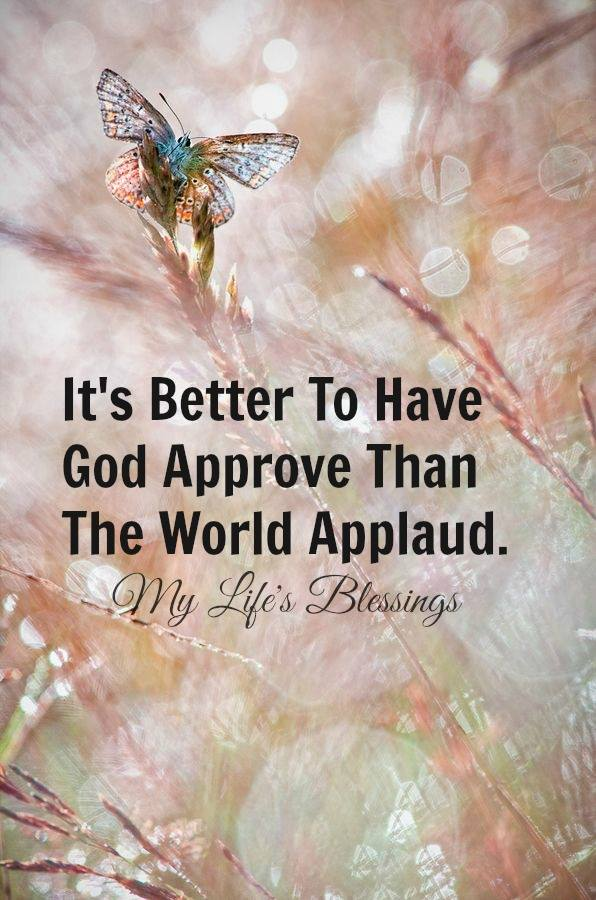 It's better to have God approve