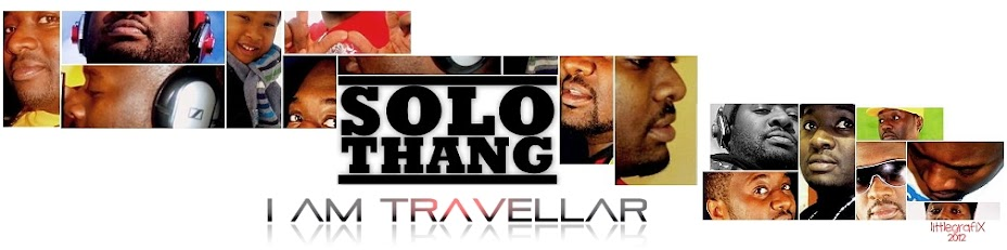 "SoloThang ""I Am Travellah"""