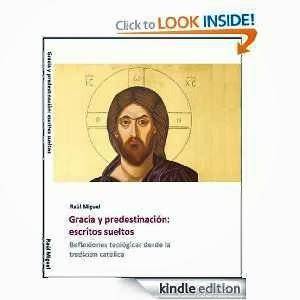 Gracia y predestinación. Escritos sueltos.