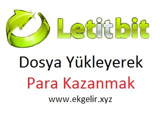 Dosya Yükleyerek İnternetten Para Kazanmak (Letitbit) - www.ekgelir.xyz