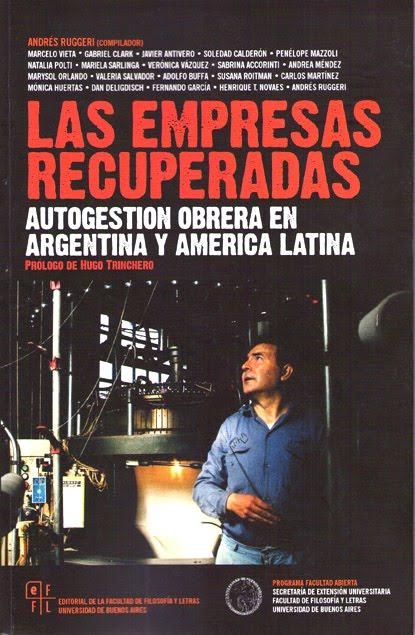 Las empresas recuperadas: autogestión obrera en Argentina y América Latina