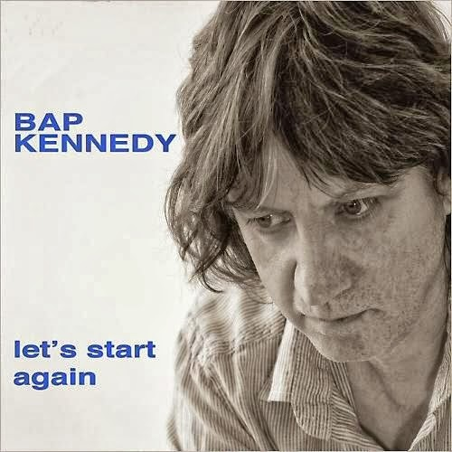 BAP KENNEDY - (2014) Let's start again
