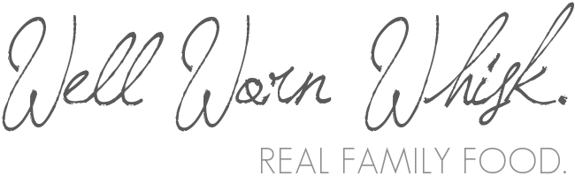 Well Worn Whisk | Family food blog