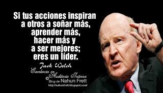 Jack Welch Si tus acciones inspiran a otros a soñar más