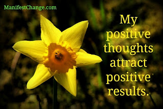 Affirmation: My positive thoughts attract positive results.
