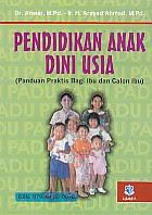 Judul : PENDIDIKAN ANAK DINI USIA (PAUD) Panduan Praktis Bagi Ibu dan Calon Ibu Pengarang : Dr. Anwar, M.Pd. Penerbit : Alfabeta