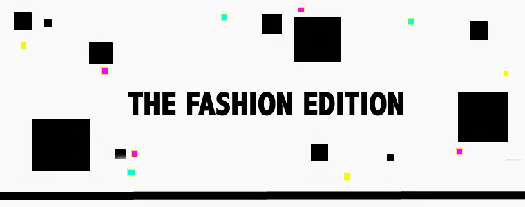 The Fashion Edition