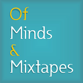 Of Minds And Mixtapes