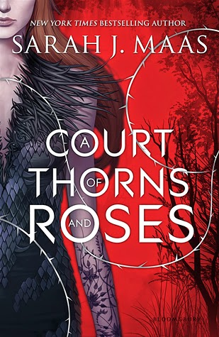 A Court of Thorns and Roses (A Court of Thorns and Roses #1) by Sarah J. Maas