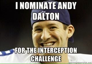 I nominate andy dalton for the interception challenge