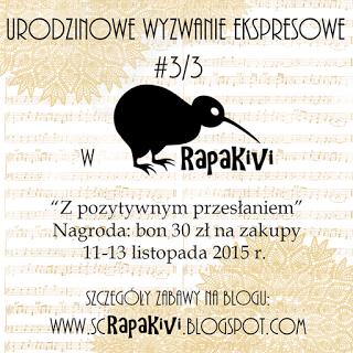 http://scrapakivi.blogspot.com/2015/11/urodzinowe-wyzwanie-ekspresowe-3.html