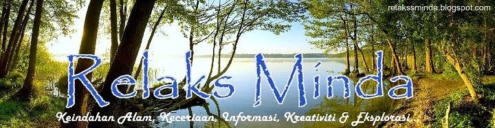 Header kedua Relaks Minda ini juga menggambarkan isi blog yang lebih kepada mencintai alam semulajadi.