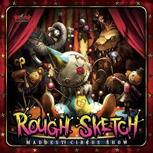 [Album] RoughSketch – MADDEST CIRCUS SHOW (2015.05.27/MP3/RAR)