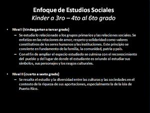 Enfoque de Estudios Sociales de K a 6to grado