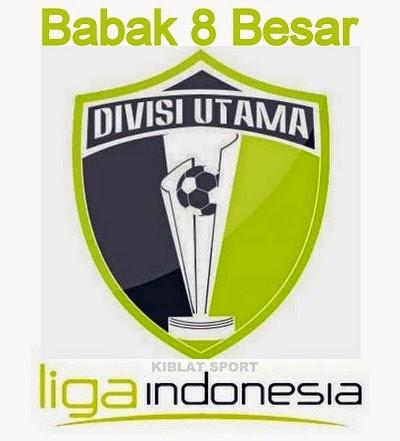 Jadwal Pertandingan Babak 8 Besar Divisi Utama 2014