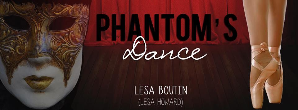 Author Interview with Lesa Howard, Author of Phantom's Dance