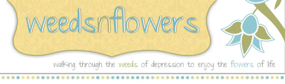 Weeds n Flowers