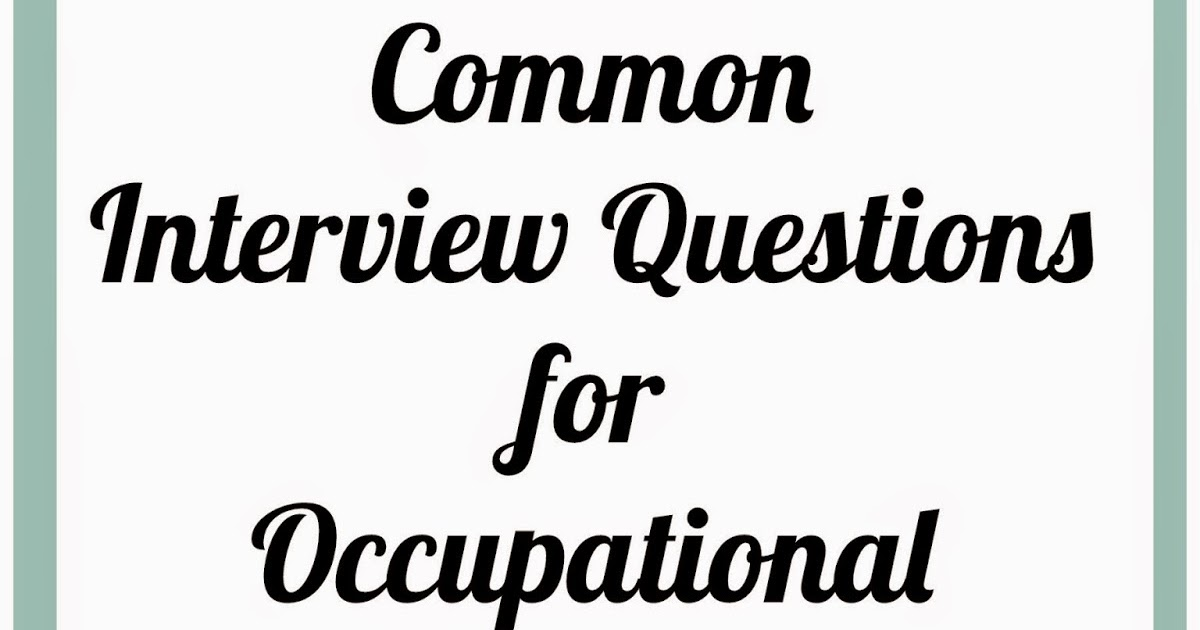 OT Cafe: OT Student Corner | Common Interview Questions  Common Interview Questions
