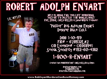 "The World's Most EVIL SERIAL CHILD-KILLER = ROBERT ADOLPH ENYART - ""Small Foreign Faction"""