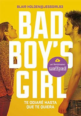 LIBRO - Bad Boy's Girl 1 . Te odiaré hasta que te quiera  Blair Holden @jessgirl93 (Montena - 5 noviembre 2015)  JUVENIL ROMANTICA | Edición papel & ebook kindle  Comprar en Amazon España
