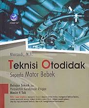 toko buku rahma: buku TEKNISI OTODIDAK SEPEDA MOTOR BEBEK BELAJAR TEKNIK DAN PERAWATAN KENDARAAN RINGAN MESIN 4 TAK, pengarang marsudi, penerbit andi