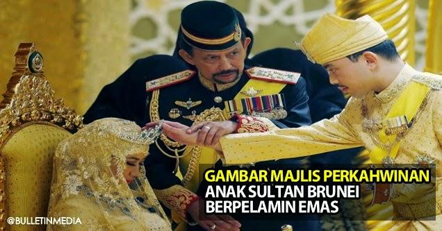 Gambar Majlis Perkahwinan Anak Sultan Brunei Berpelamin Emas