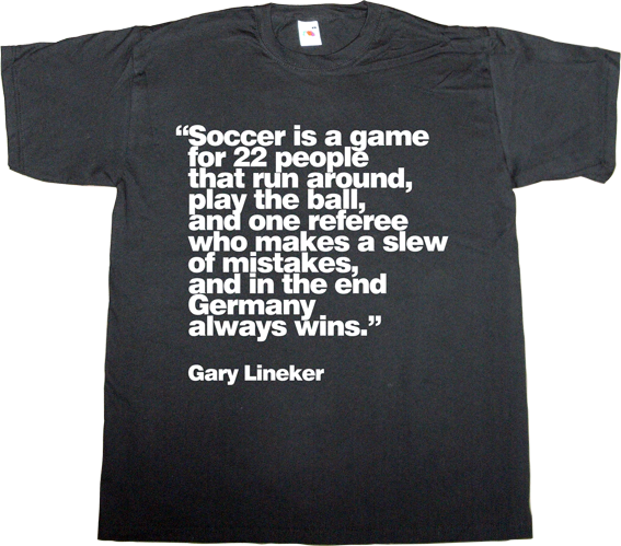 soccer germany argentina word cup gary lineker t-shirt ephemeral-t-shirts