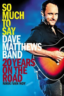 So Much to Say: Dave Matthews Band - 20 Years on the Road