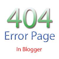 Blogger Dersleri - Blogger 404 Sayfası Nasıl Yapılır