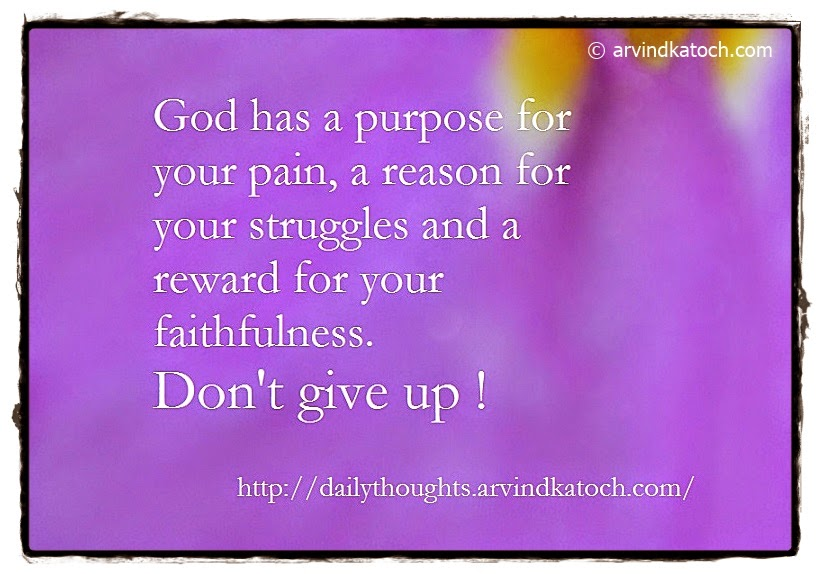 Pain, struggle, reward, faithfulness, Daily thought, Quote