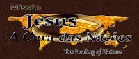 Missão Jesus a Cura das Nacões
