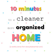 10 Minutes to a Cleaner, More Organized Home series - The Jelly Bean Trail