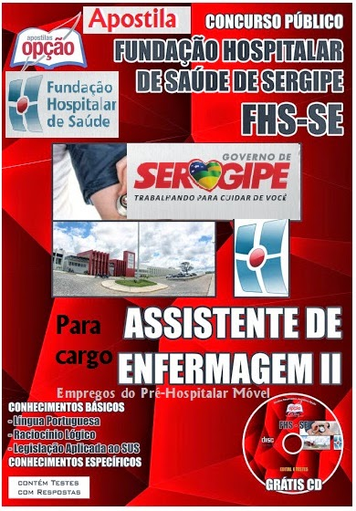 Apostila Concurso Público Fundação Hospitalar de Saúde de Sergipe (FHS/SE) - Assistente de Enfermagem I - Pré-Hospitalar Móvel