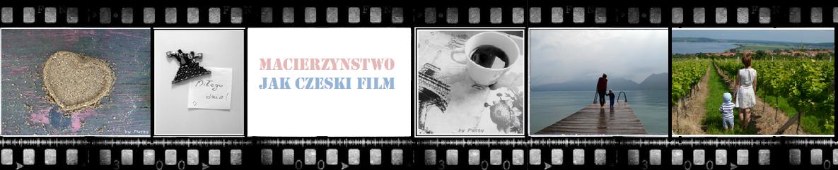 Macierzyństwo jak czeski film