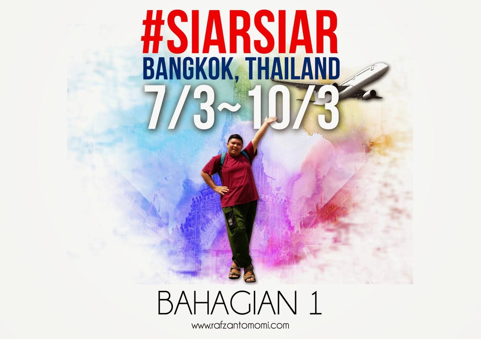 Siarsiar Bangkok Thailand 7 3 10 3 Bahagian 1 First Flight