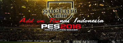 ADD ON INDONESIA NT PES 2016 BY GUEFAJRI
